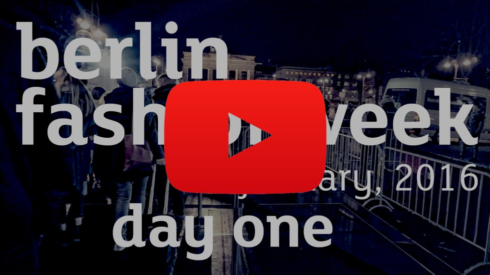Berlin Fashionweek 2016 - day one - w-Youtube-Button - 01